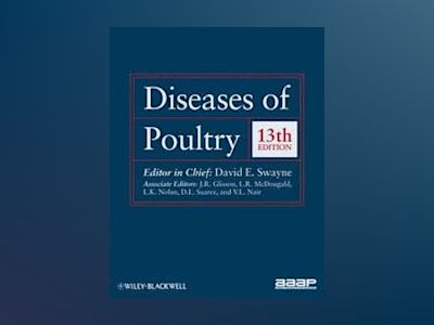 Diseases of Poultry, 13th Edition av David E. Swayne