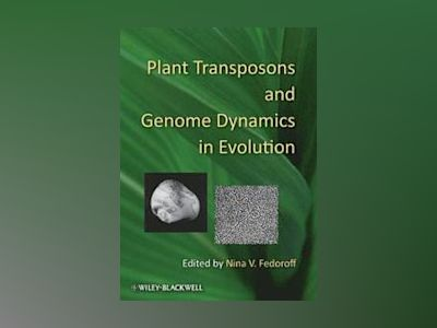 Plant Transposons and Genome Dynamics in Evolution av Nina V. Fedoroff