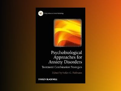 Psychobiological Approaches for Anxiety Disorders: Treatment Combination St av Stefan G. Hofmann