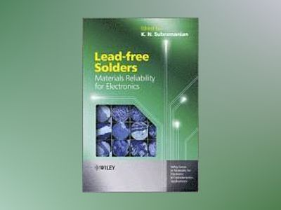 Lead-free Solders: Materials Reliability for Electronics av K. Subramanian