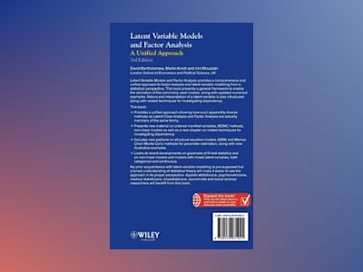 Latent Variable Models and Factor Analysis: A Unified Approach, 3rd Edition av David J. Bartholomew