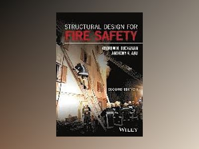 Structural Design for Fire Safety av Andrew H. Buchanan