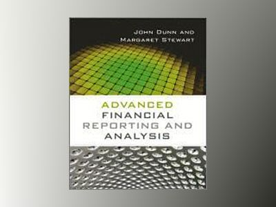 Advanced Financial Reporting and Analysis av Dunn