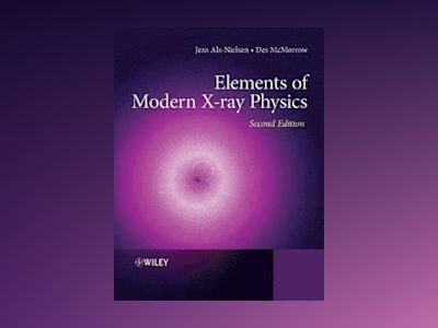 Elements of Modern X-ray Physics, 2nd Edition av Des McMorrow