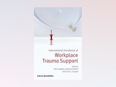 International Handbook of Workplace Trauma Support av Rick Hughes