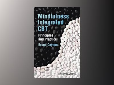 Mindfulness-integrated CBT: Principles and Practice av Bruno Cayoun