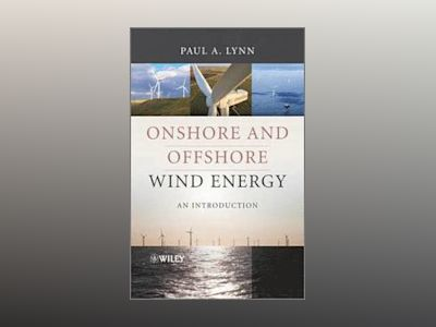Onshore and Offshore Wind Energy: An Introduction av Paul A. Lynn