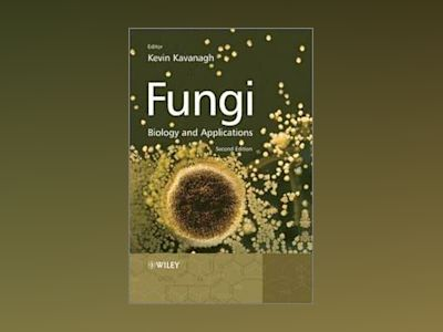 Fungi: Biology and Applications, 2nd Edition av Kevin Kavanagh