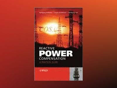 Reactive Power Compensation: A Practical Guide av Wolfgang Hofmann