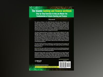The Islamic Banking and Finance Workbook: Step-by-Step Exercises to help yo av Brian B. Kettell