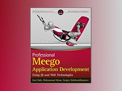 Professional MeeGo Application Development: Using Qt and Web Technologies av Kari Salo