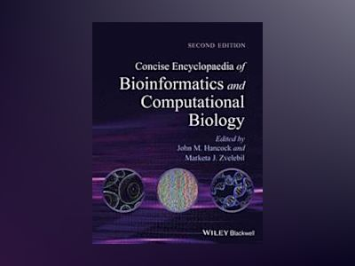 Concise Encyclopaedia of Bioinformatics and Computational Biology, 2nd Edit av Marketa J. Zvelebil