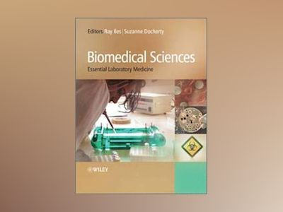 Biomedical Sciences: Essential Laboratory Medicine av Raymond Iles