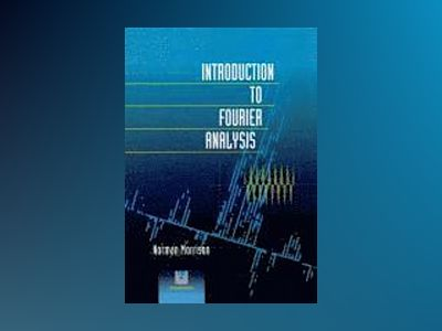 Introduction to Fourier Analysis av Norman Morrison