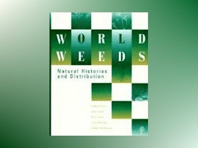 World Weeds: Natural Histories and Distribution av LeRoy Holm
