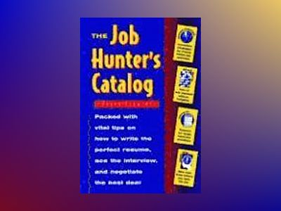 The Job Hunter's Catalog av Peggy Schmidt