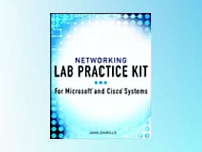 Networking Lab Practice Kit: For Microsoft and Cisco Systems av John Chirillo