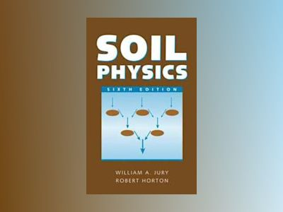 Soil Physics, 6th Edition av William A. Jury