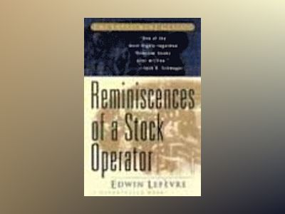 Reminiscences of a Stock Operator av Edwin Lefèvre