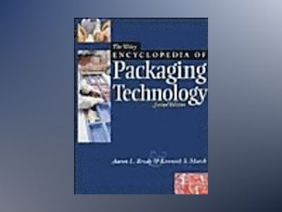 The Wiley Encyclopedia of Packaging Technology, 2nd Edition av Aaron L. Brody