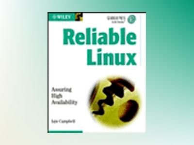 Reliable Linux: Assuring High Availability av Iain Campbell