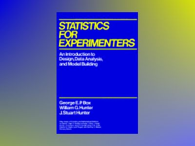 Statistics for Experimenters: An Introduction to Design, Data Analysis, and av George E. P. Box