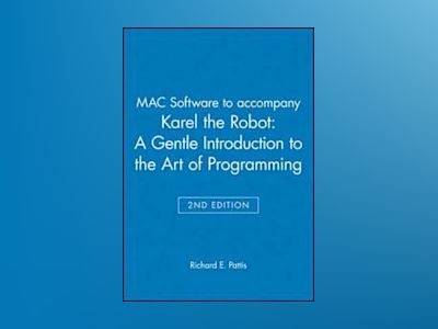 Karel The Robot: A Gentle Introduction to the Art of Programming, 2nd Editi av Richard E. Pattis