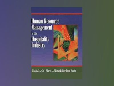 Human Resource Management in the Hospitality Industry av Frank M. Go
