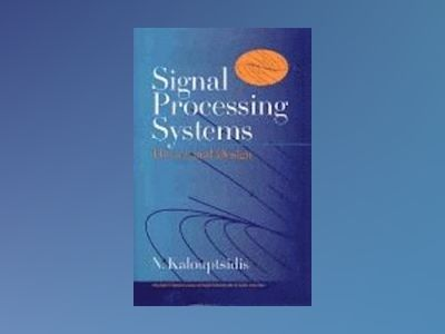 Signal Processing Systems: Theory and Design av N. Kalouptsidis