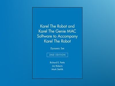 Karel the Robot Second Edition and Karel the Genie MAC Software to Accompan av Richard E. Pattis