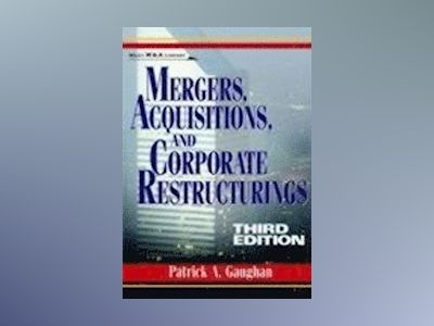 Mergers, Acquisitions, and Corporate Restructurings, 3rd Edition av Patrick A. Gaughan