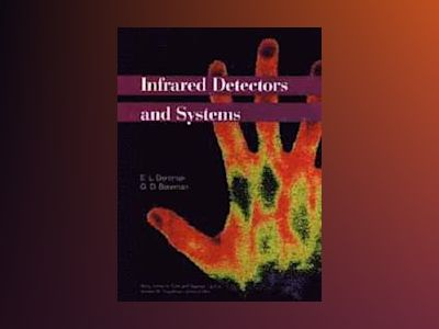 Infrared Detectors and Systems av E. L. Dereniak
