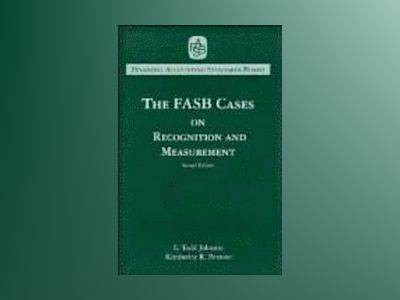 The FASB Cases on Recognition and Measurement, 2nd Edition av Financial Accounting Standards Board FASB