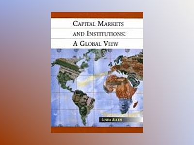 Capital Markets and Institutions: A Global View av Linda Allen