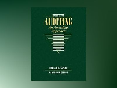Auditing: An Assertions Approach, 7th Edition av Donald H. Taylor