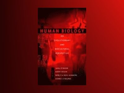 Human Biology: An Evolutionary and Biocultural Perspective av Sara Stinson