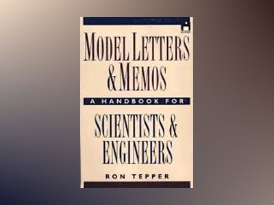 Model Letters and Memos: A Handbook for Scientists and Engineers av Ron Tepper