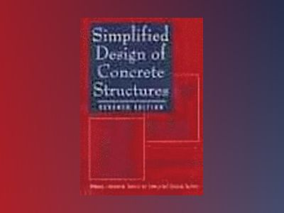 Simplified Design of Concrete Structures, 7th Edition av James Ambrose