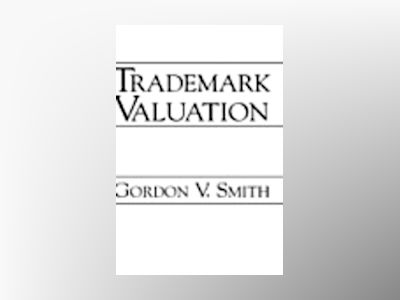 Trademark Valuation av Gordon V. Smith