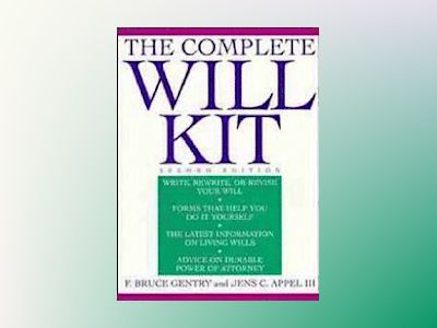 The Complete Will Kit, 2nd Edition av F. Bruce Gentry