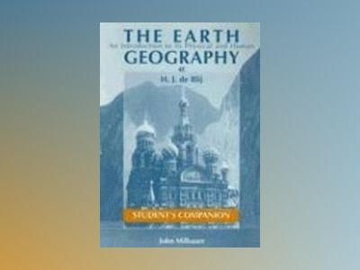 The Earth: An Introduction to its Physical and Human Geography, Student's C av Harm J. de Blij