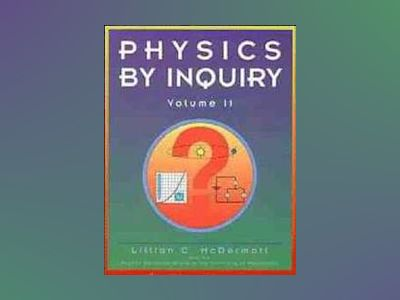Physics by Inquiry: An Introduction to Physics and the Physical Sciences, V av Lillian C. McDermott