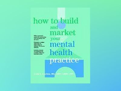 How to Build and Market Your Mental Health Practice av Linda L. Lawless