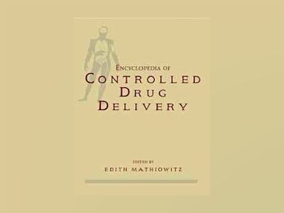 Encyclopedia of Controlled Drug Delivery, 2 Volume Set, av Edith Mathiowitz