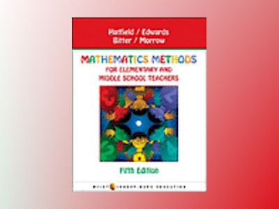 Mathematics Methods for Elementary and Middle School Teachers, 5th Edition av Mary M. Hatfield
