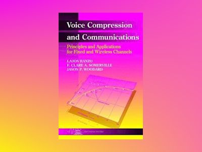 Voice Compression and Communications: Principles and Applications for Fixed av L. Hanzo