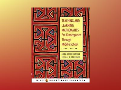 Teaching and Learning Mathematics: Pre-Kindergarten through Middle School, av Linda Jensen Sheffield