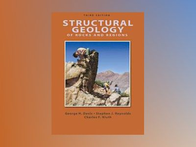 Structural Geology of Rocks and Regions, 3rd Edition av George H. Davis