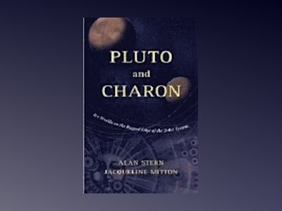 Pluto and Charon: Ice Worlds on the Ragged Edge of the Solar System av Alan Stern