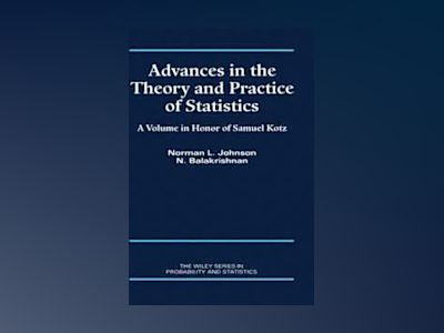 Advances in the Theory and Practice of Statistics: A Volume in Honor of Sam av Norman L. Johnson